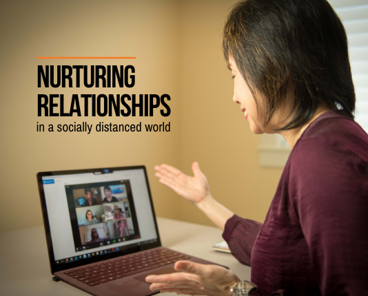 "Nurturing Relationships in a ""Socially Distanced"" World"
