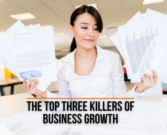 The Top 3 Killers of Business Growth