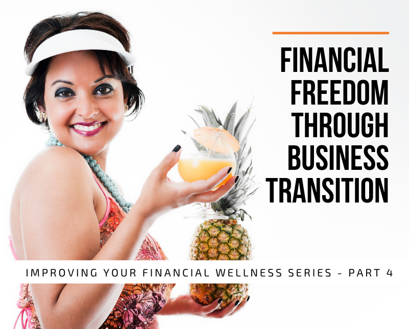 Part 4 Of The Series: Improving Your Financial Wellness