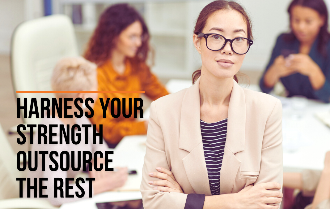 Harness your strengths and outsource the rest